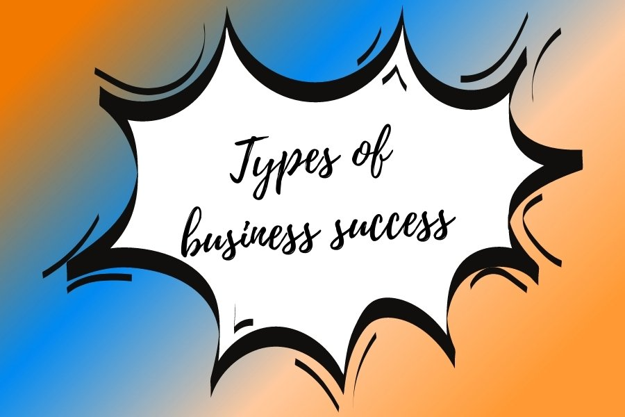 types of business success
