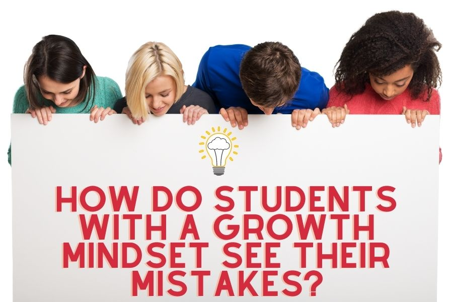 How do students with a growth mindset see their mistakes?