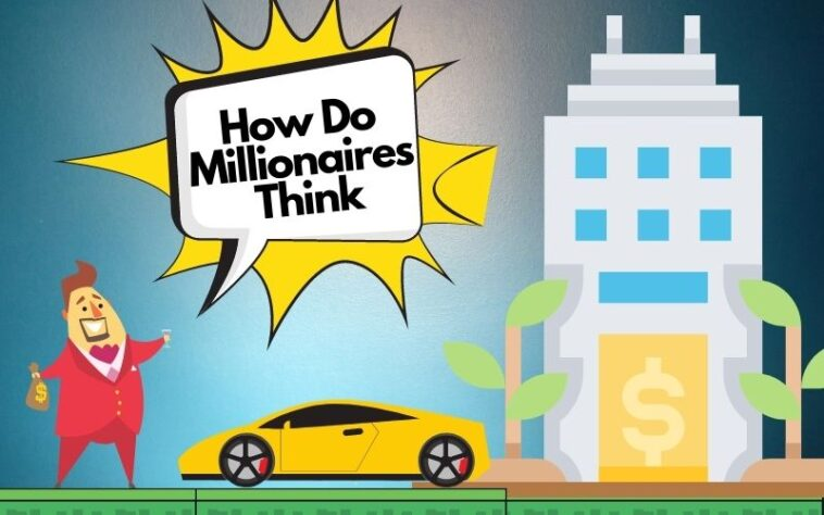 How Do Millionaires Think