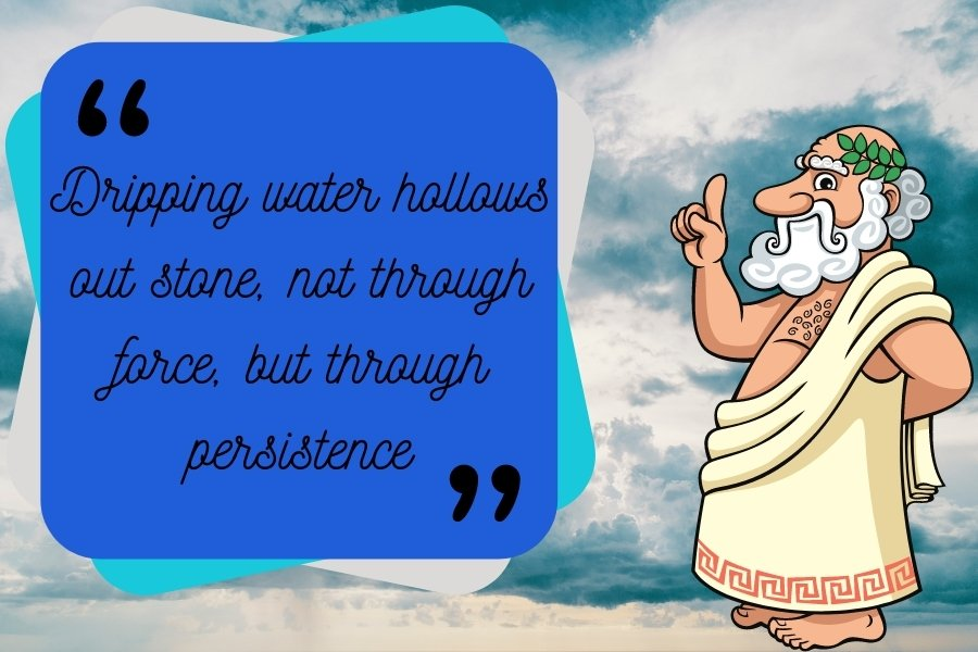 Dripping water hollows out stone, not through force, but through persistence