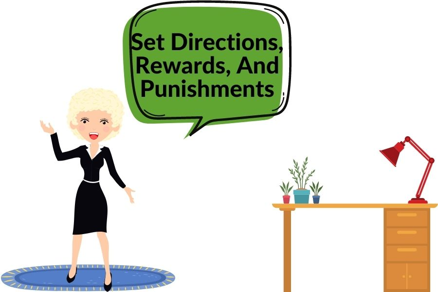 Set directions, rewards, and punishments