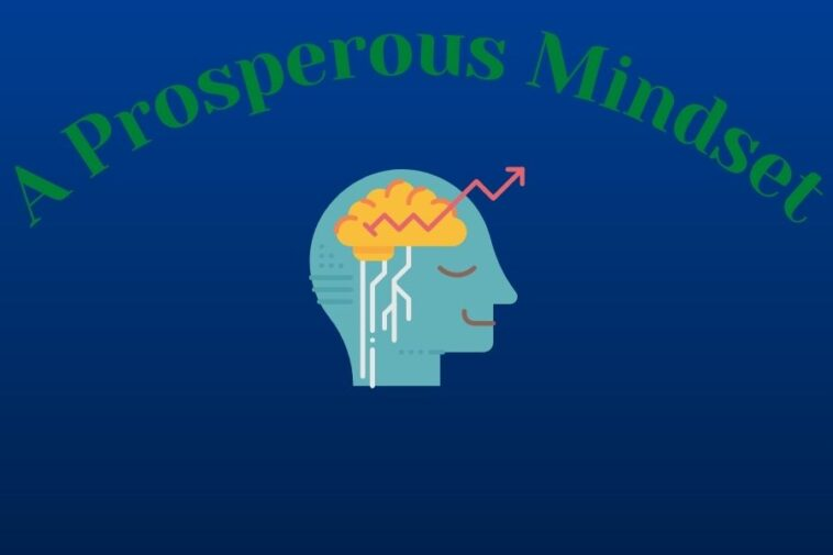 How To Have A Prosperous Mindset
