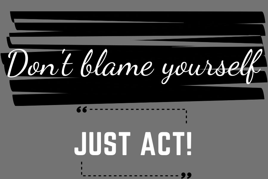 dont blame yourself