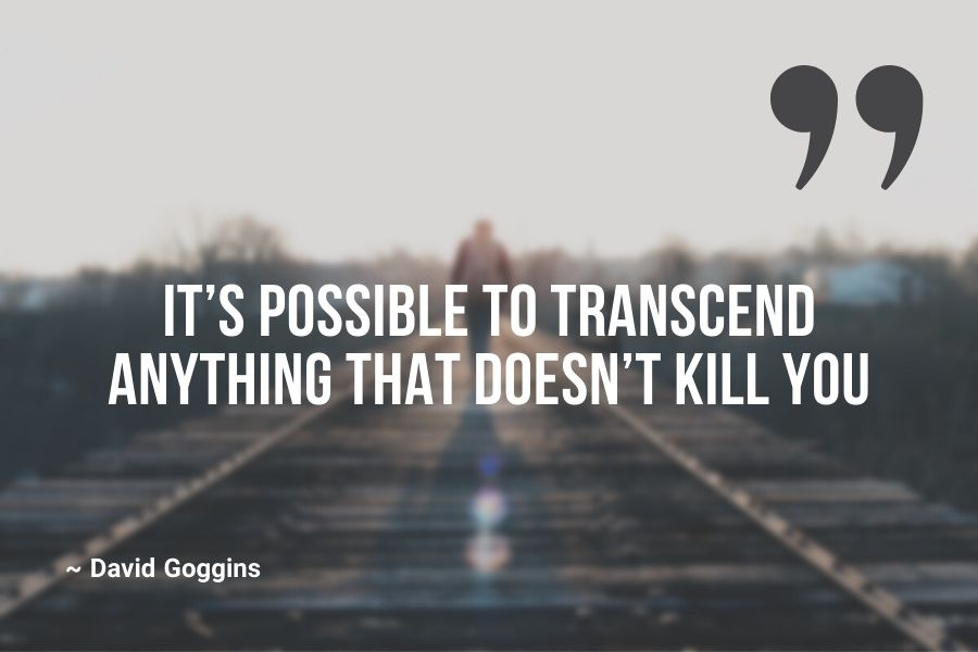 It's possible to transcend anything that doesn't kill you