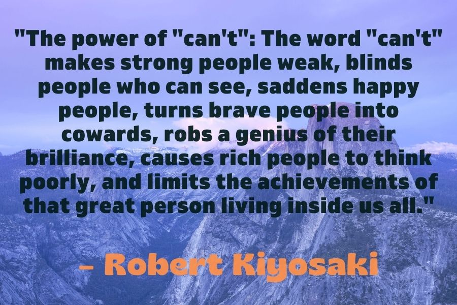 Robert Kiyosaki Quote about the power of cant